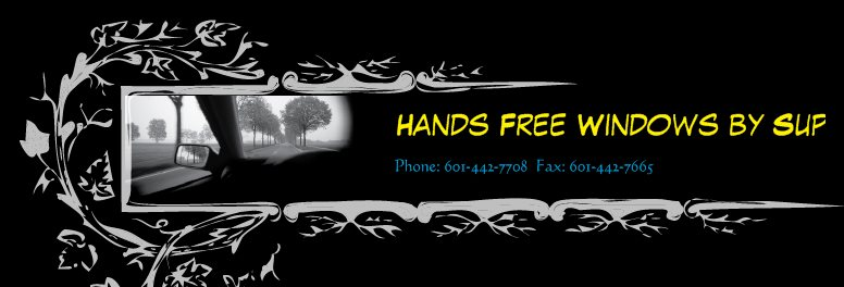 Hands Free Windows by Super Auto Glass - Phone: 601-442-7708  Fax: 601-442-7665